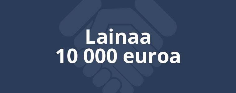Lainaa 10 000 euroa