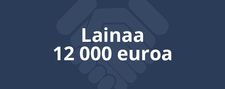 Lainaa 12 000 euroa