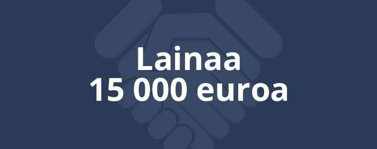 Lainaa 15 000 euroa
