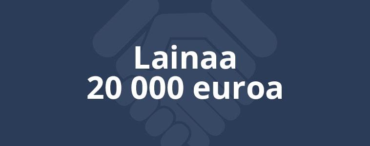 Lainaa 20 000 euroa