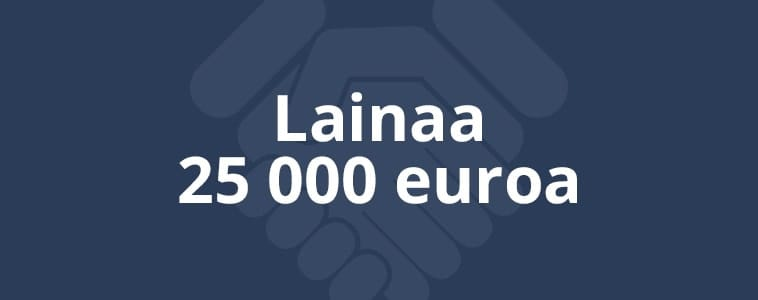 lainaa 25000 euroa