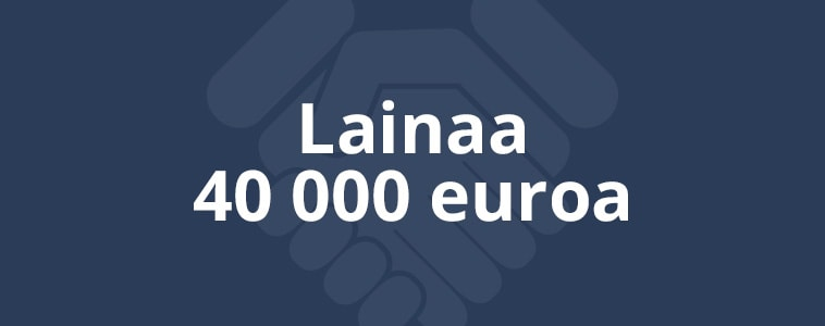 Lainaa 40 000 euroa