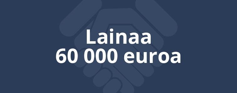 Lainaa 60 000 euroa