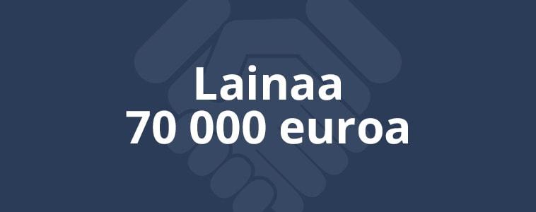 Lainaa 70 000 euroa