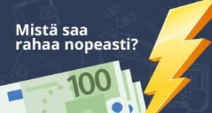 Mistä rahaa nopeasti?